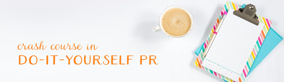 Crash course in do-it-yourself PR