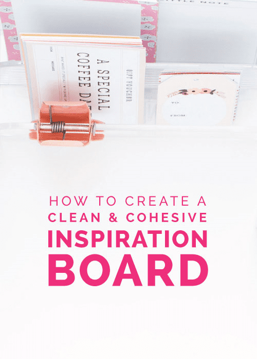 How to Create a Clean & Cohesive Inspiration Board by Elle & Company