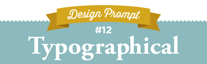 Design-A-Day 12: Typographical
