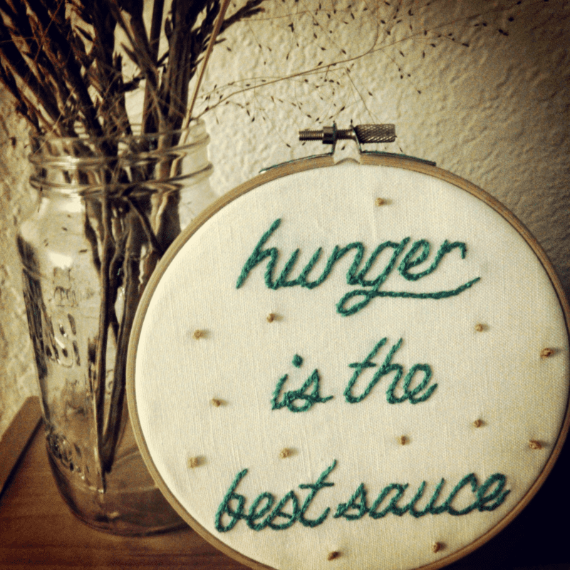hunger is the best sauce embroidery