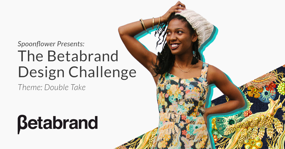 Spoonflower Presents: The Betabrand Design Challenge
