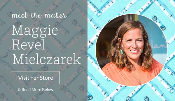 Meet the Maker: Maggie Revel Mielczarek of Leland gal