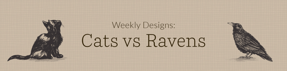 Cats Vs. Ravens: Weekly Designs