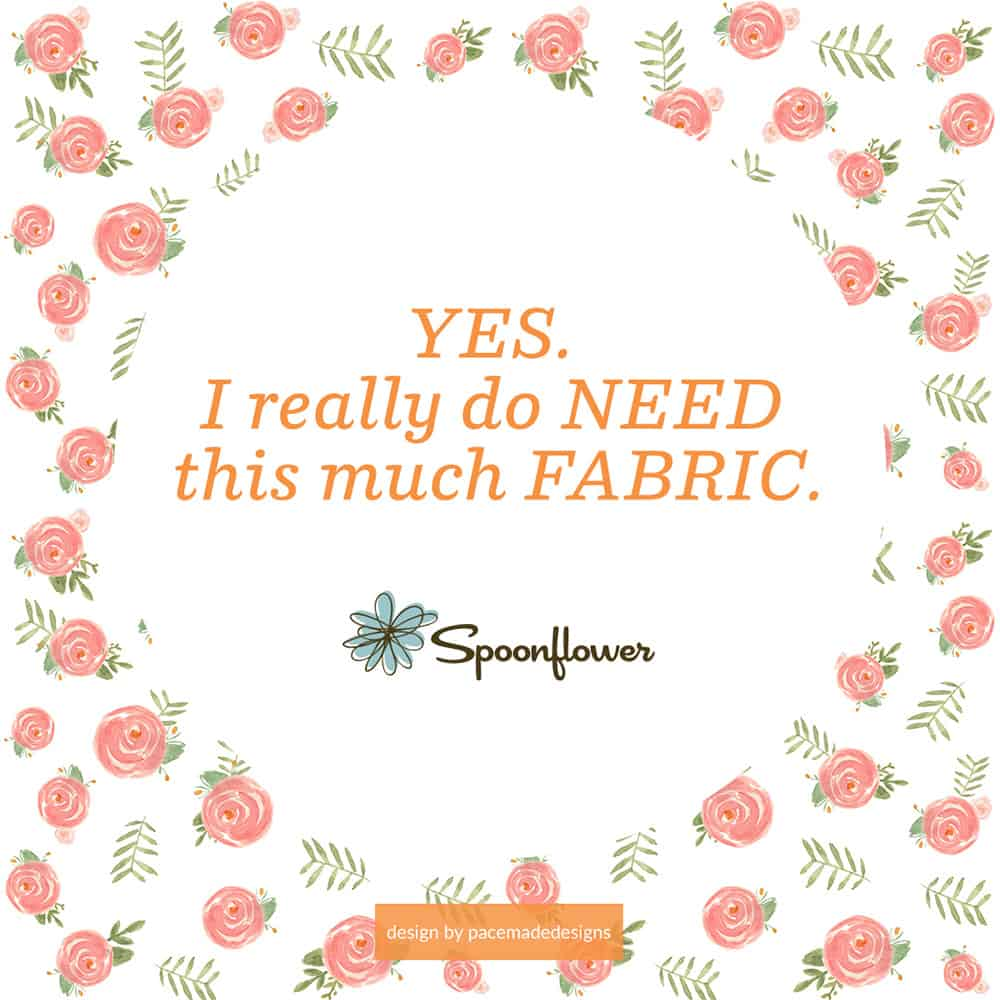Yes. I really do Need this much FABRIC.
