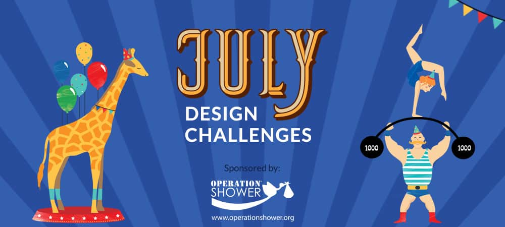 Announcing July's Design Challenge Themes sponsored by Operation Shower