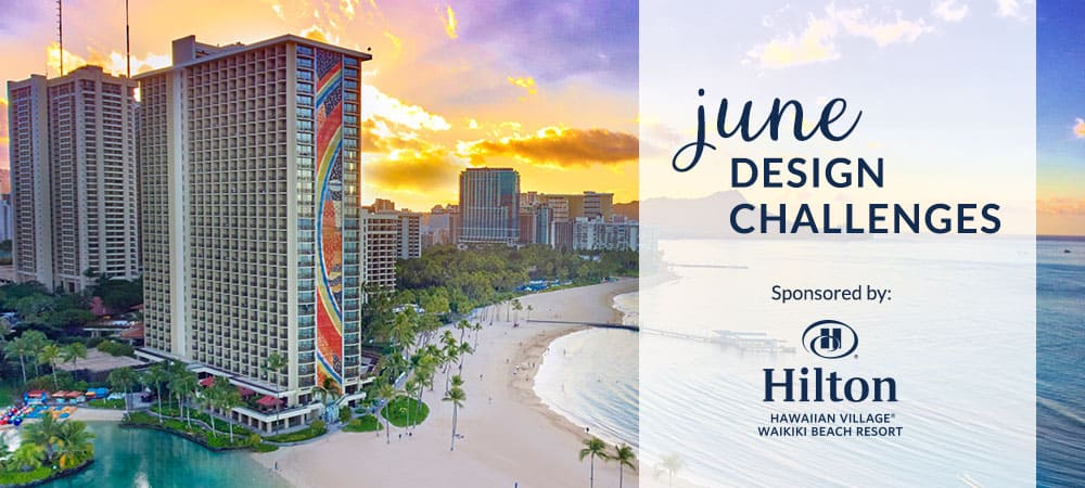 June Design Challenges with Hilton Hawaiian Village Waikiki Beach Resort