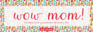 Spoonflower Celebrates Mother's Dat
