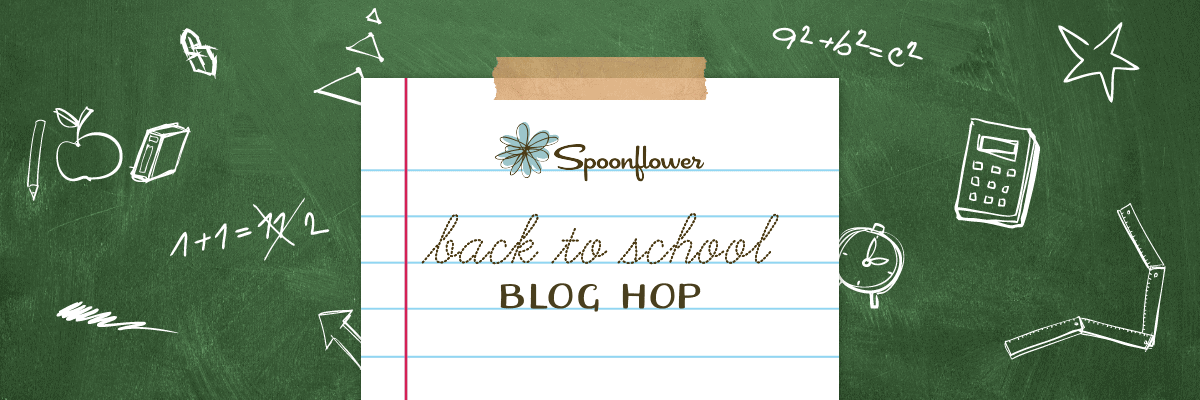 Spoonflower's Back-to-School blog hop | Spoonflower Blog