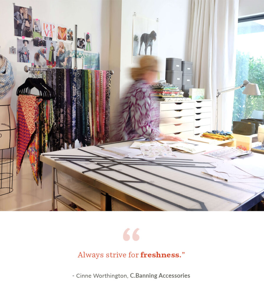 """Always strive for freshness."" - Cinne Worthington of C.Banning Accessories 