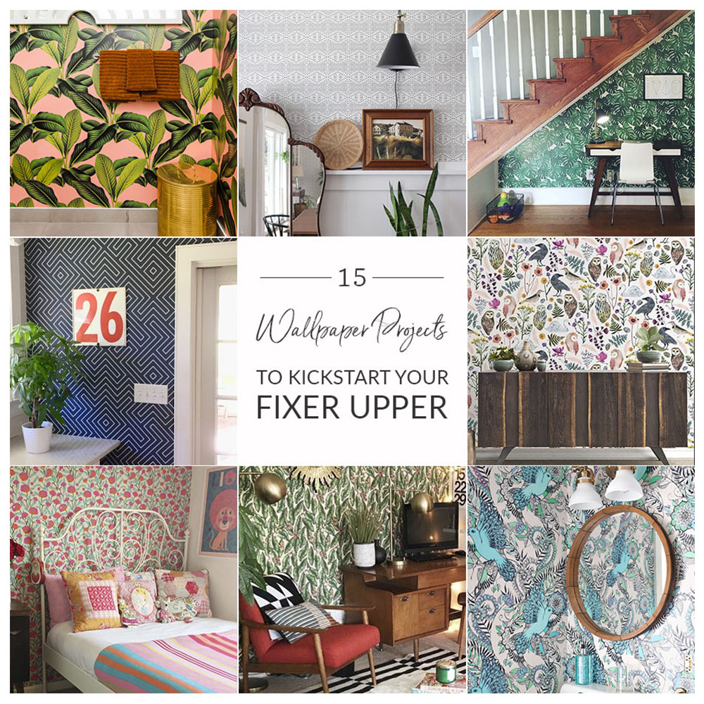 15 Wallpaper Projects to Kickstart your Fixer Upper