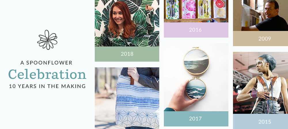 Celebrating 10 Years of Spoonflower | Spoonflower Blog