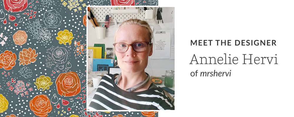 Meet the designer Annelie Hervi of mrshervi | Spoonflower Blog