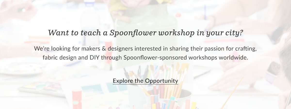Teach a Spoonflower workshop in your city | Spoonflower Blog