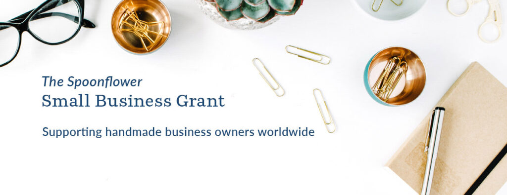 Apply to the Spoonflower Small Business Grant | Spoonflower Blog