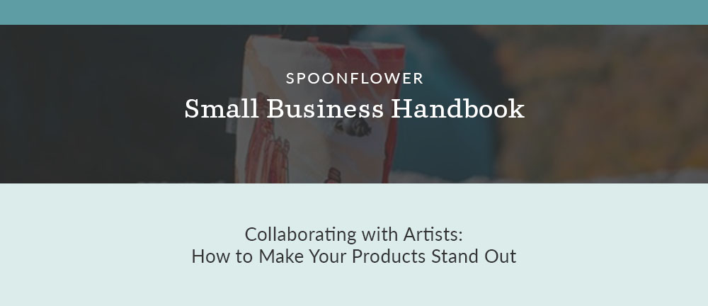 Collaborating with Artists: 6 Business Tips to a Successful Partnership | Spoonflower Blog