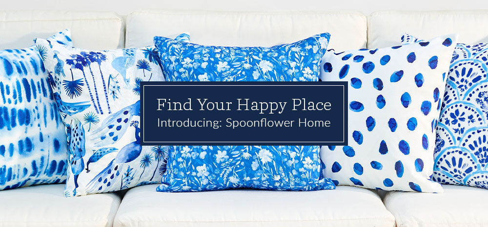 Find Your Happy Place with Spoonflower Home | Spoonflower Blog
