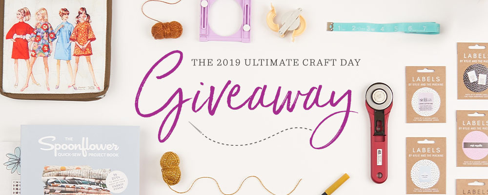 Enter the 2019 Ultimate Craft Day Giveaway! | Spoonflower Blog