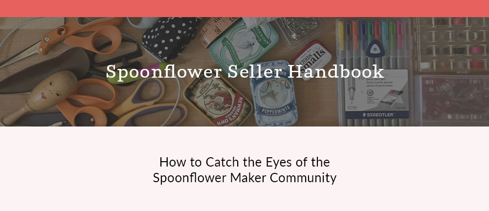 How to Get Your Designs Featured on Products | Spoonflower Blog