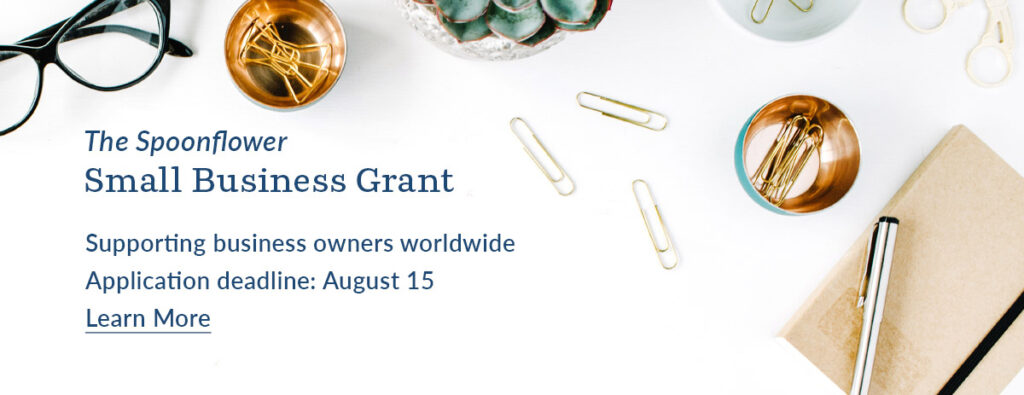 The Spoonflower Small Business Grant: Supporting business owners  worldwide | The Spoonflower Blog