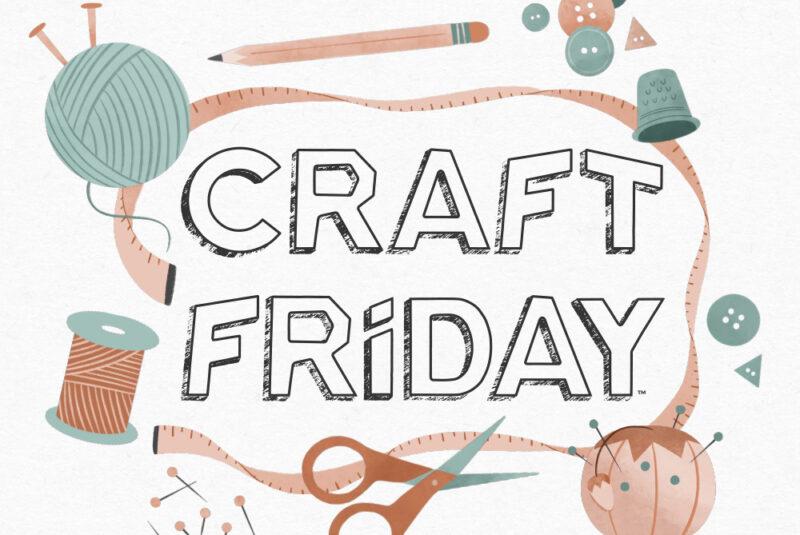 Craft Friday