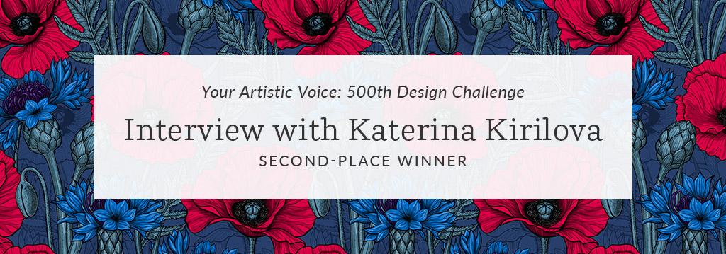 Spoonflower Artist Spotlight: An Interview with Katerina Kirilova, Second-Place Winner | Spoonflower Blog