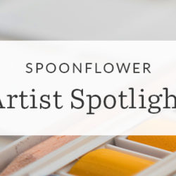 Spoonflower Artist Spotlight