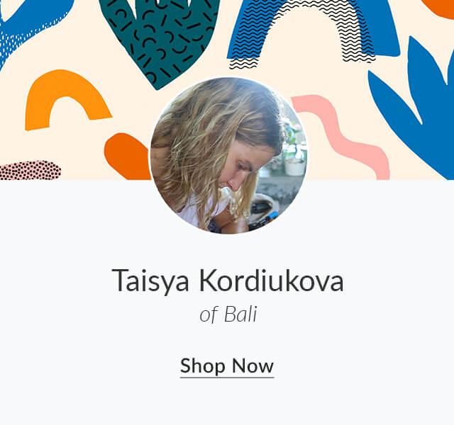 Shop Taisya Kordiukova of Bali